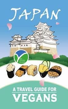 Japan: A Travel Guide for Vegans