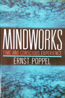 Mindworks: Time and Conscious Experience