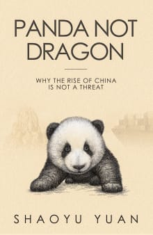 Panda Not Dragon: Why the Rise of China Is Not a Threat