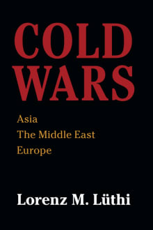 Cold Wars: Asia, the Middle East, Europe