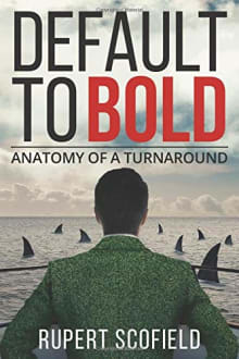 Default to Bold:  Anatomy of a Turnaround