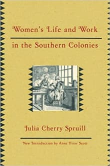 Women's Life and Work in the Southern Colonies