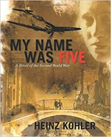 My Name Was Five: A Novel of the Second World War