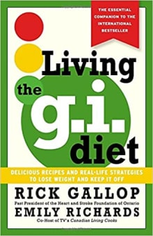 Living the G. I. Diet : Delicious Recipes and Real-Life Strategies to Lose Weight and Keep It Off