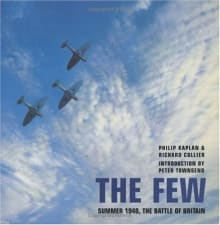 The Few: Summer 1940, The Battle of Britain