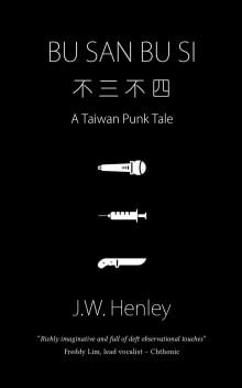 Bu San Bu Si: A Taiwan Punk Tale