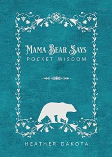 Mama Bear Says Pocket Wisdom