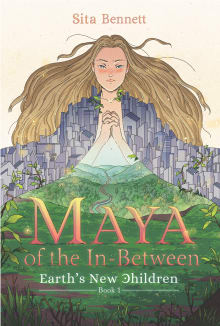 Maya of the In-between: A Coming of Age Metaphysical Fantasy Adventure