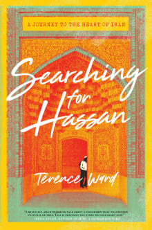 Searching for Hassan: A Journey to the Heart of Iran