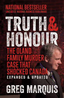 Truth & Honour: The Oland Family Murder Case That Shocked Canada