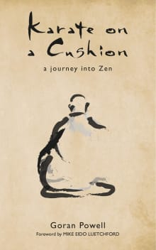 Karate on a Cushion: A journey into Zen