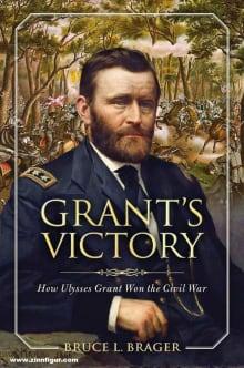 Grant's Victory: How Ulysses S. Grant Won the Civil War