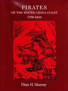 Pirates of the South China Coast, 1790-1810