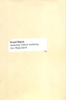 Brand Hijack: Marketing Without Marketing