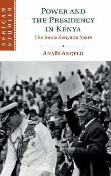 Power and the Presidency in Kenya: The Jomo Kenyatta Years