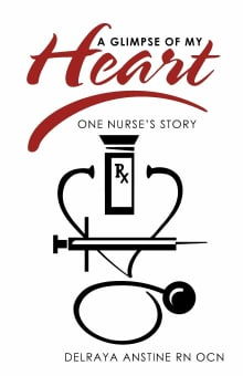 A Glimpse of My Heart: One Nurse's Story