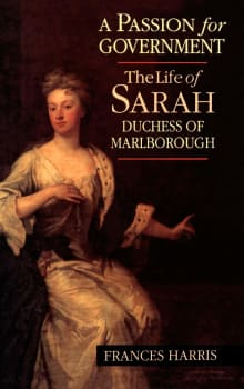 A Passion for Government: The Life of Sarah, Duchess of Marlborough