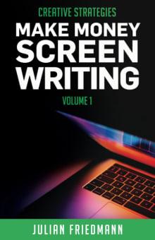 Make Money Screenwriting Vol 1: Creative Strategies
