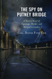 The Spy on Putney Bridge: A Mystery Novel of Espionage, Murder, and Betrayal in London