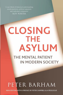 Closing The Asylum: The Mental Patient in Modern Society