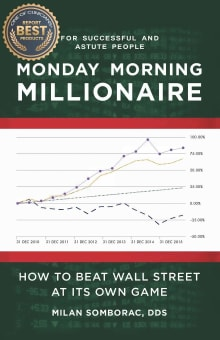 Monday Morning Millionaire: How to Beat Wall Street at Its Own Game