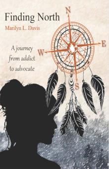 Finding North: A Journey from Addict to Advocate