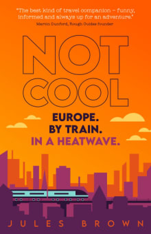 Not Cool: Europe by Train in a Heatwave