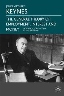 The General Theory of Employment, Interest and Money: With the Economic Consequences of the Peace