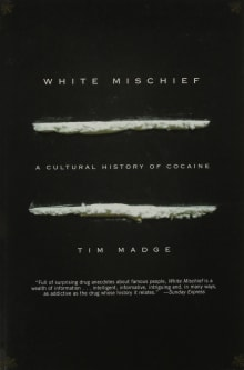 White Mischief: A Cultural History of Cocaine