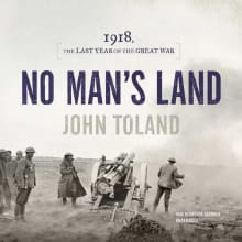 No Man's Land: 1918 The Last Year of the Great War