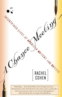 A Chance Meeting: Intertwined Lives of American Writers and Artists