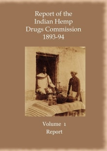 Report of the Indian Hemp Drugs Commission 1893-94 Volume 1 Report
