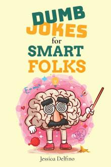 Dumb Jokes for Smart Folks