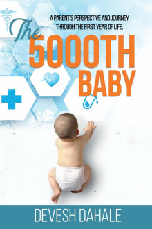 The 5000th Baby: A Parent's Perspective and Journey through the First Year of Life