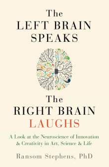 Left Brain Speaks, the Right Brain Laughs: A Look at the Neuroscience of Innovation & Creativity in Art, Science & Life