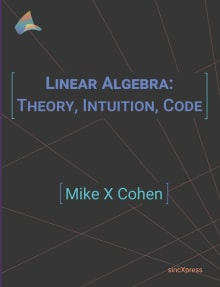 Linear Algebra: Theory, Intuition, Code