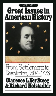 Great Issues in American History, Vol. I: From Settlement to Revolution, 1584-1776