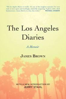 The Los Angeles Diaries: A Memoir