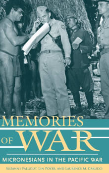 Memories of War: Micronesians in the Pacific War
