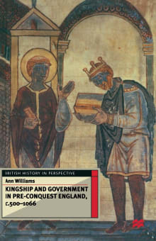 Kingship and Government in Pre-Conquest England C.500-1066