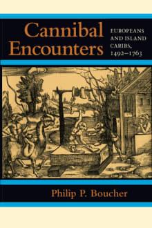Cannibal Encounters: Europeans and Island Caribs, 1492-1763