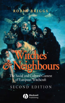 Witches and Neighbours: The Social and Cultural Context of European Witchcraft
