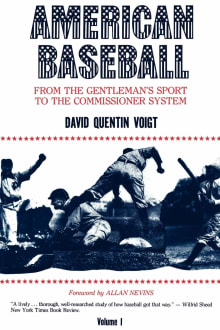 American Baseball. Vol. 1: From Gentleman's Sport to the Commissioner System