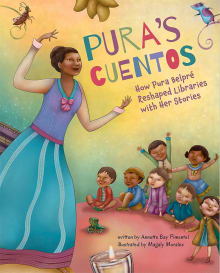 Pura's Cuentos: How Pura Belpré Reshaped Libraries with Her Stories
