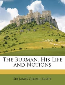 The Burman: His Life and Notions