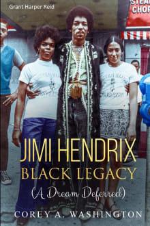 Jimi Hendrix Black Legacy (A Dream Deferred)