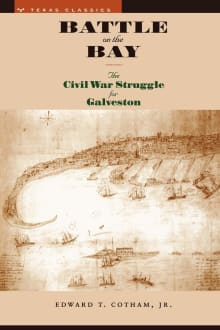 Battle on the Bay: The Civil War Struggle for Galveston