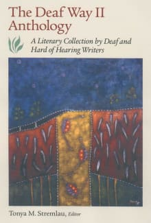 The Deaf Way II Anthology: A Literary Collection by Deaf and Hard of Hearing Writers
