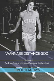 Wannabe Distance God: The Thirst, Angst, and Passion of Running in the Chase Pack