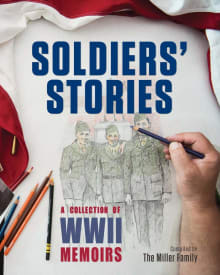 Soldiers' Stories: A Collection of WWII Memoirs, Volume II